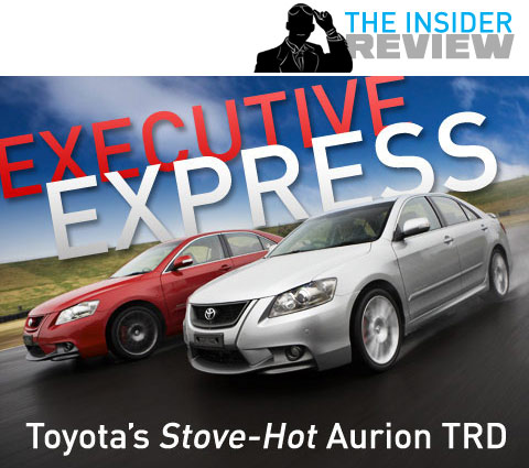 Executive Express - Toyota's Stove-Hot Aurion TRD