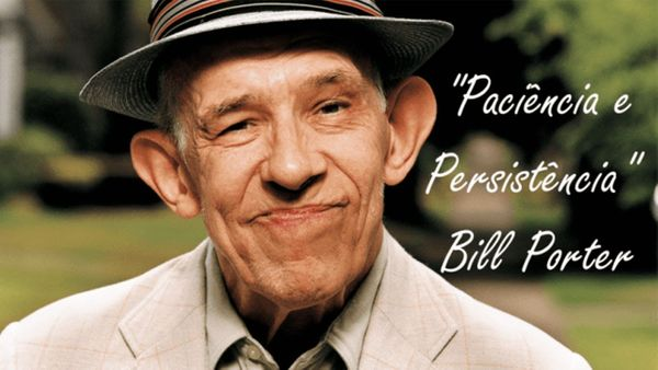 Patience & Persistence – Lessons from Bill Porter's Life