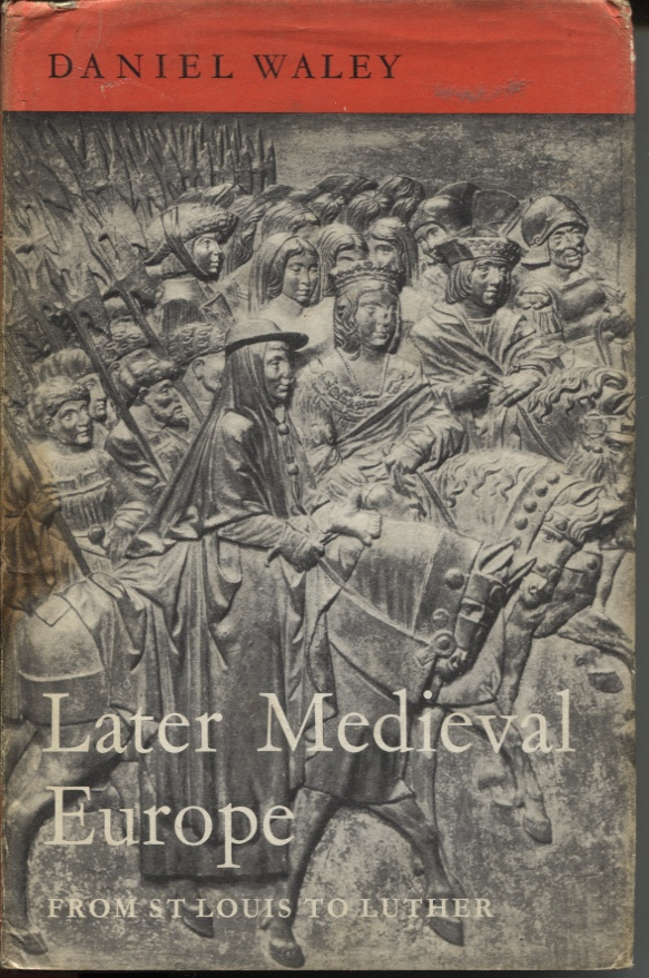 Image for LATER MEDIEVAL EUROPE : FROM SAINT LOUIS TO LUTHER