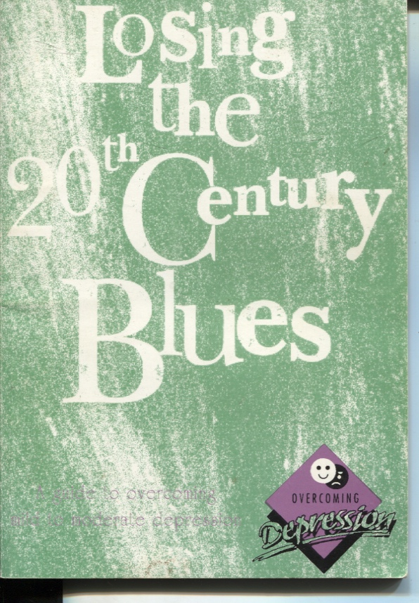 Image for LOSING THE 20TH CENTURY BLUES : A GUIDE TO OVERCOMING MILD TO MODERATE DEPRESSION