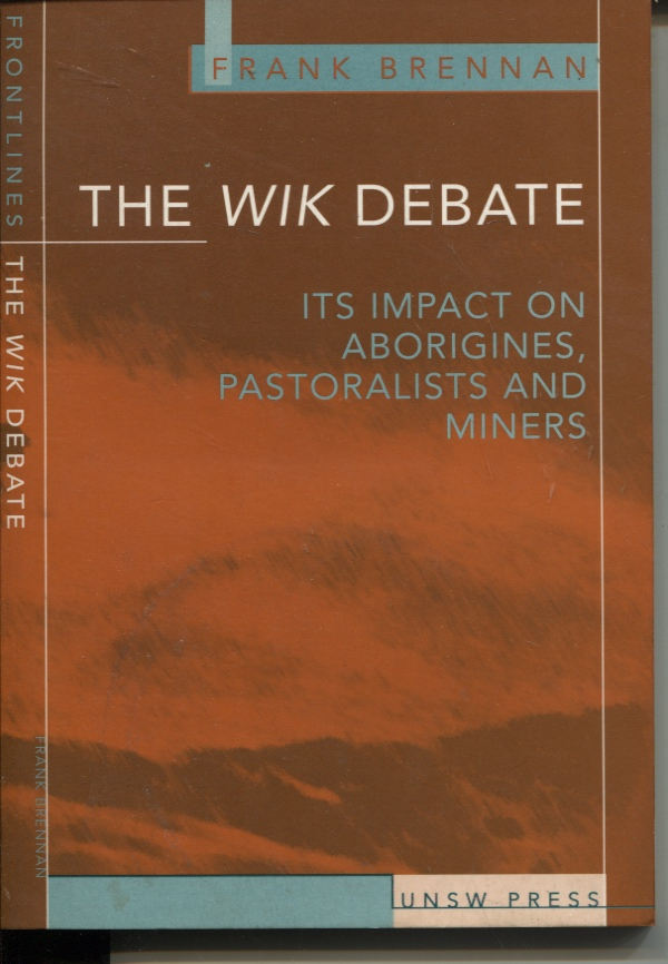 Image for THE WIK DEBATE : ITS IMPACT ON ABORIGNES, PASTORALISTS AND MINERS