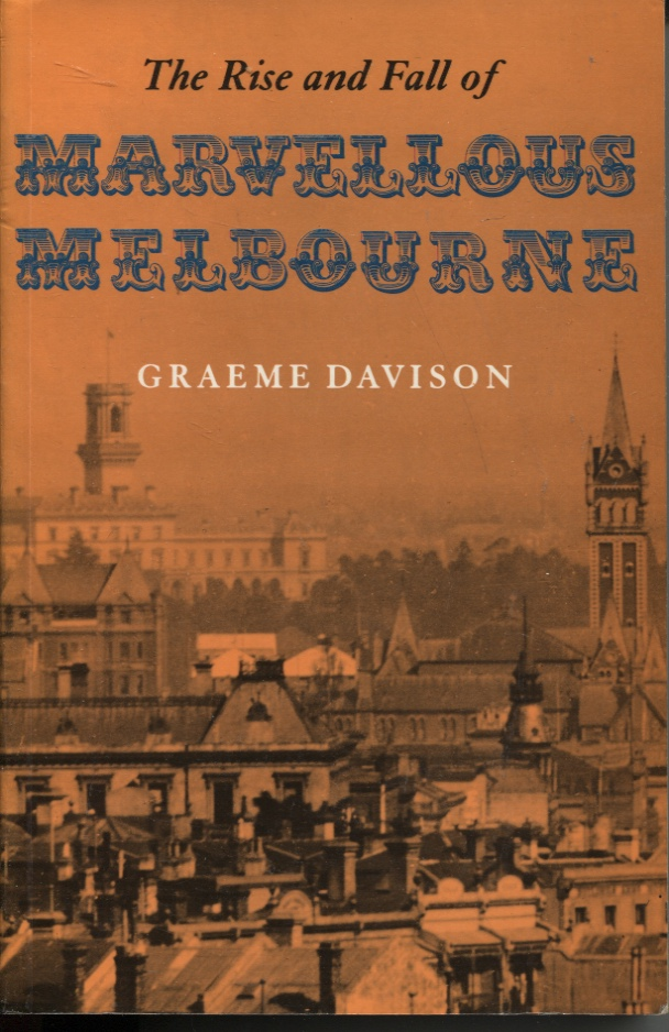 Image for The Rise And Fall Of Marvellous Melbourne