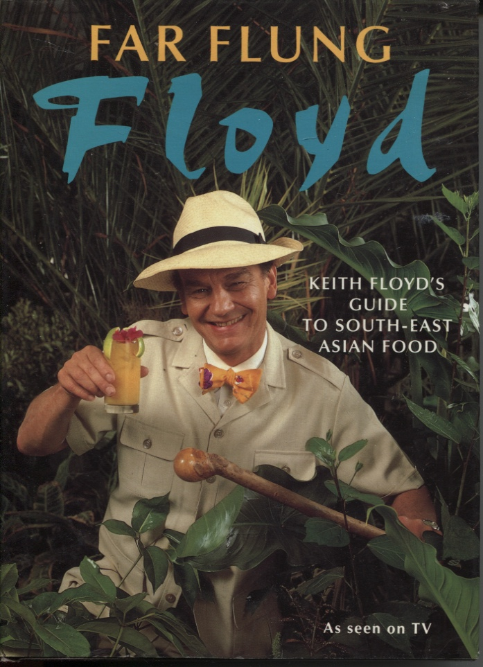 Image for Far Flung Floyd  Keith Floyd's Guide To South-east Asian Food