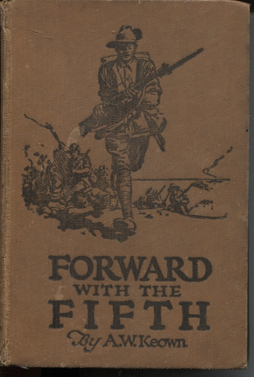 Image for FORWARD WITH THE FIFTH: THE STORY OF FIVE YEARS' WAR SERVICE FIFTH INF. BATTALION A.I.F.  (Published by Authority of 5th Battalion (A. I. F. ) Regimental Association)
