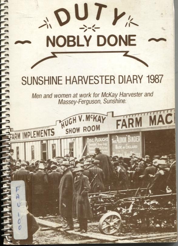 Image for DUTY NOBLY DONE: SUNSHINE HARVESTER DIARY 1987 Men and Women At Work for McKay Harvester and Massey-Ferguson, Sunshine