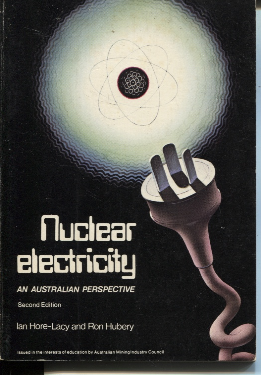 Image for NUCLEAR ELECTRICITY An Australian Perspective. Issued in the Interests of Education by the Australian Mining Industry Council