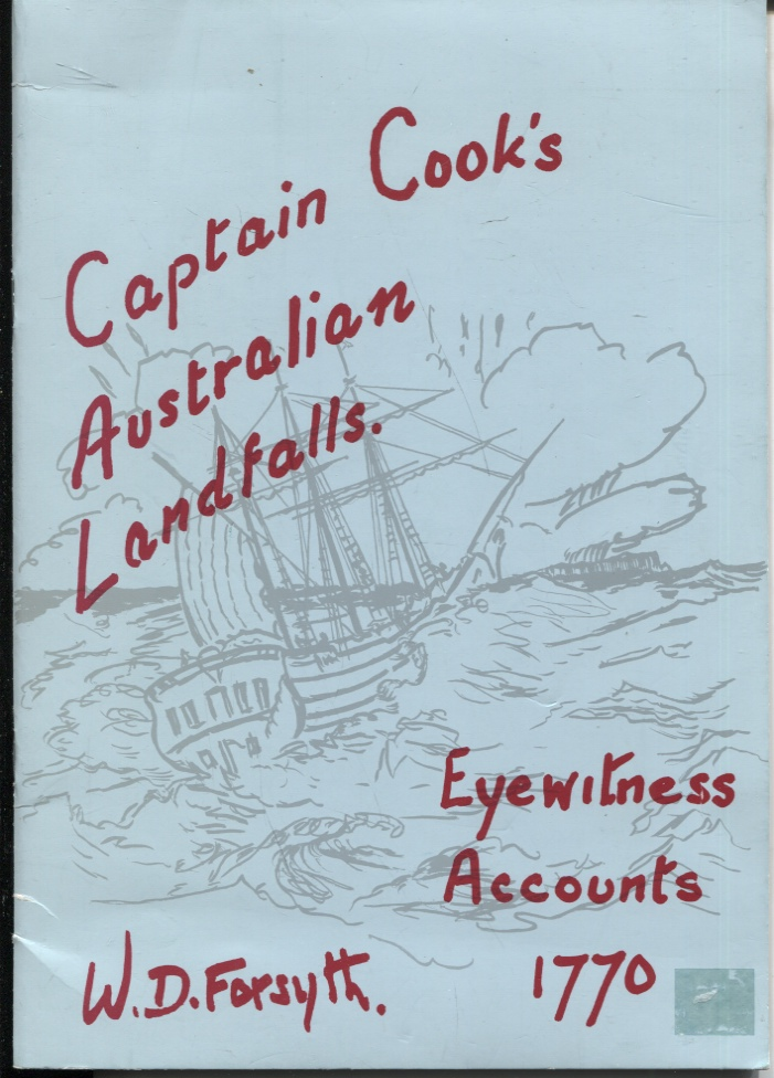 """Image for CAPTAIN COOK'S AUSTRALIAN LANDFALLS: EYEWITNESS ACCOUNTS BY MEMBERS OF THE SHIP'S COMPANY HMS """"ENDEAVOUR"""" 1770. EXTRACTED FOR VISITORS TO THE EAST COAST OF AUSTRALIA"""