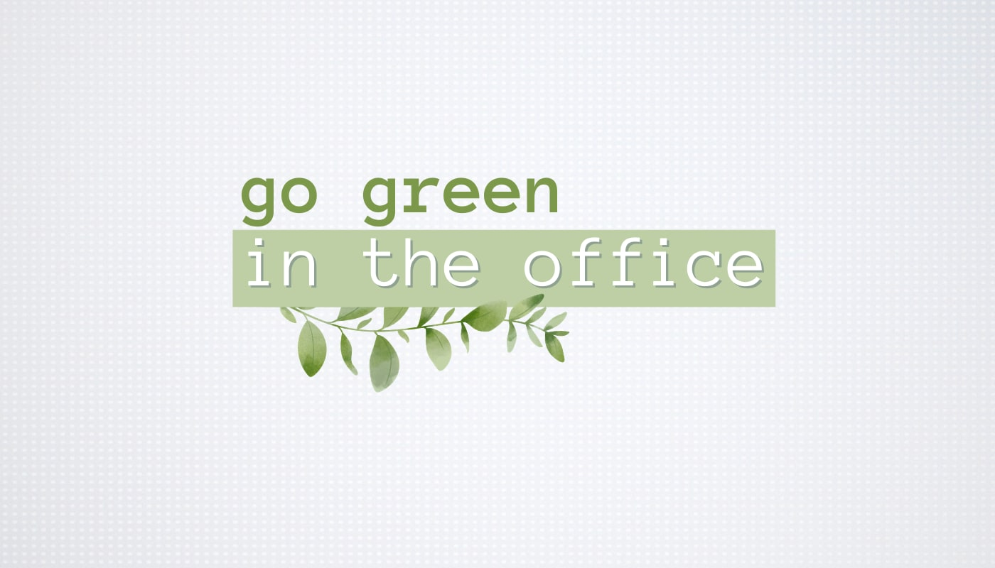 10 Easy Ways to Go Green in the Office