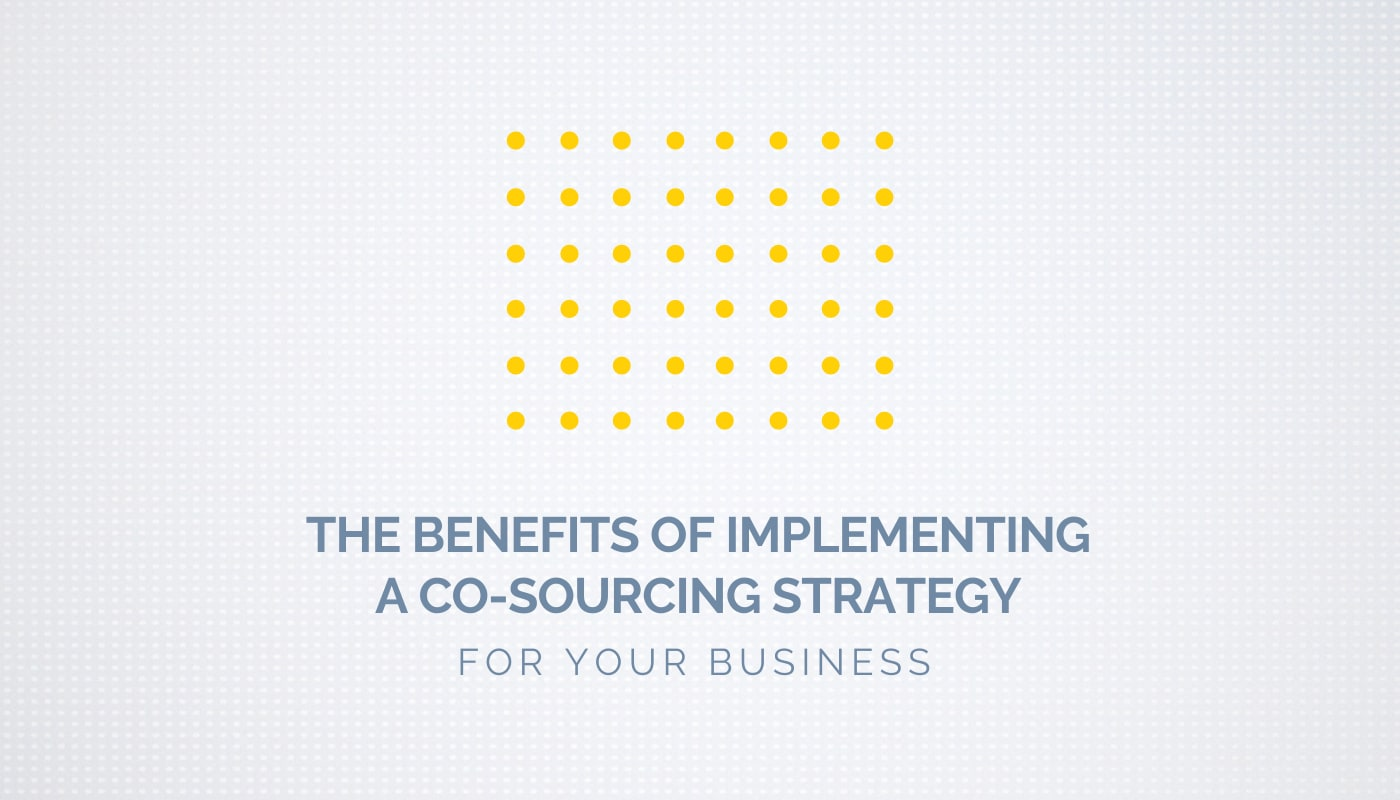 The Benefits of Implementing a Co-sourcing Strategy