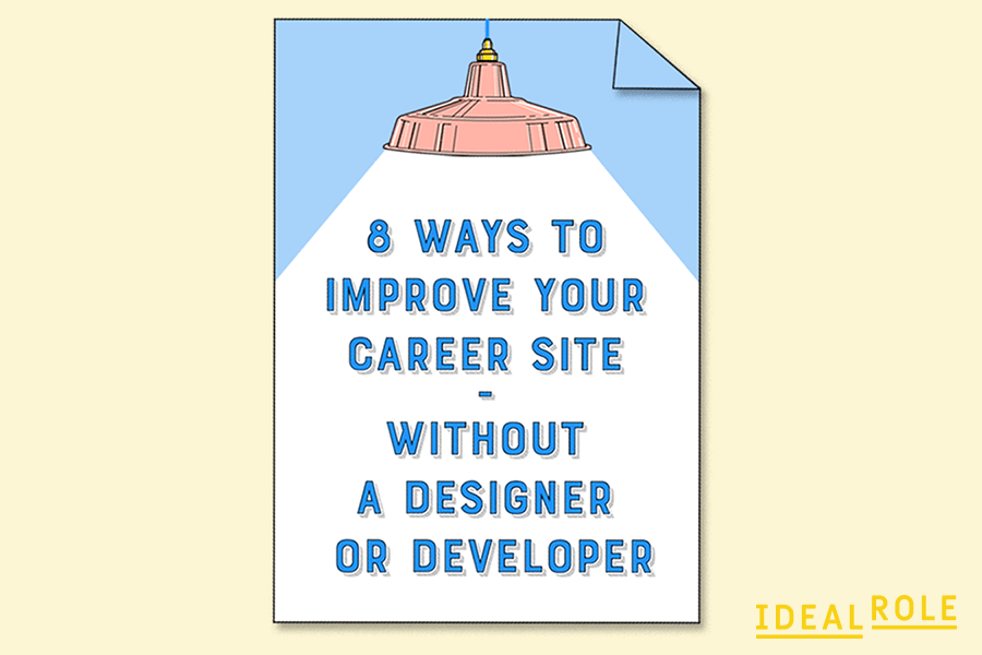 8 ways to improve your career site - Ideal Role