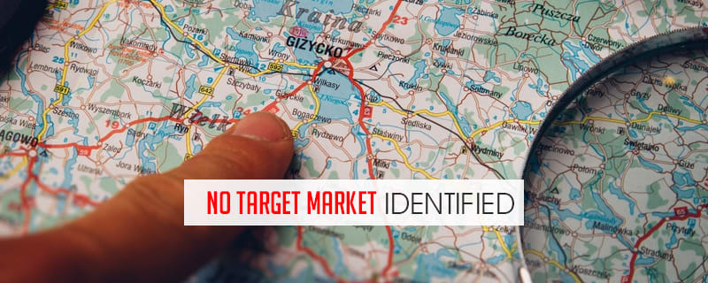 main reason why business fail is no target market identified