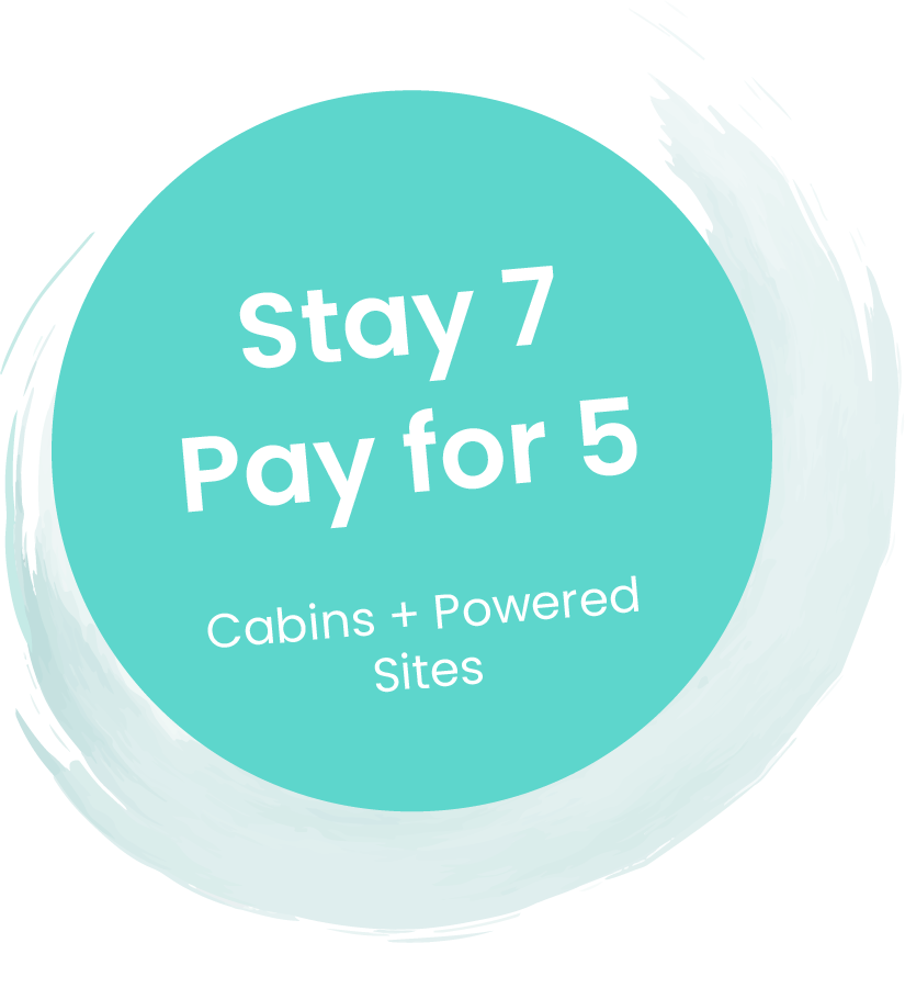 Stay 7 Pay for 5: Cabins + Powered Sites
