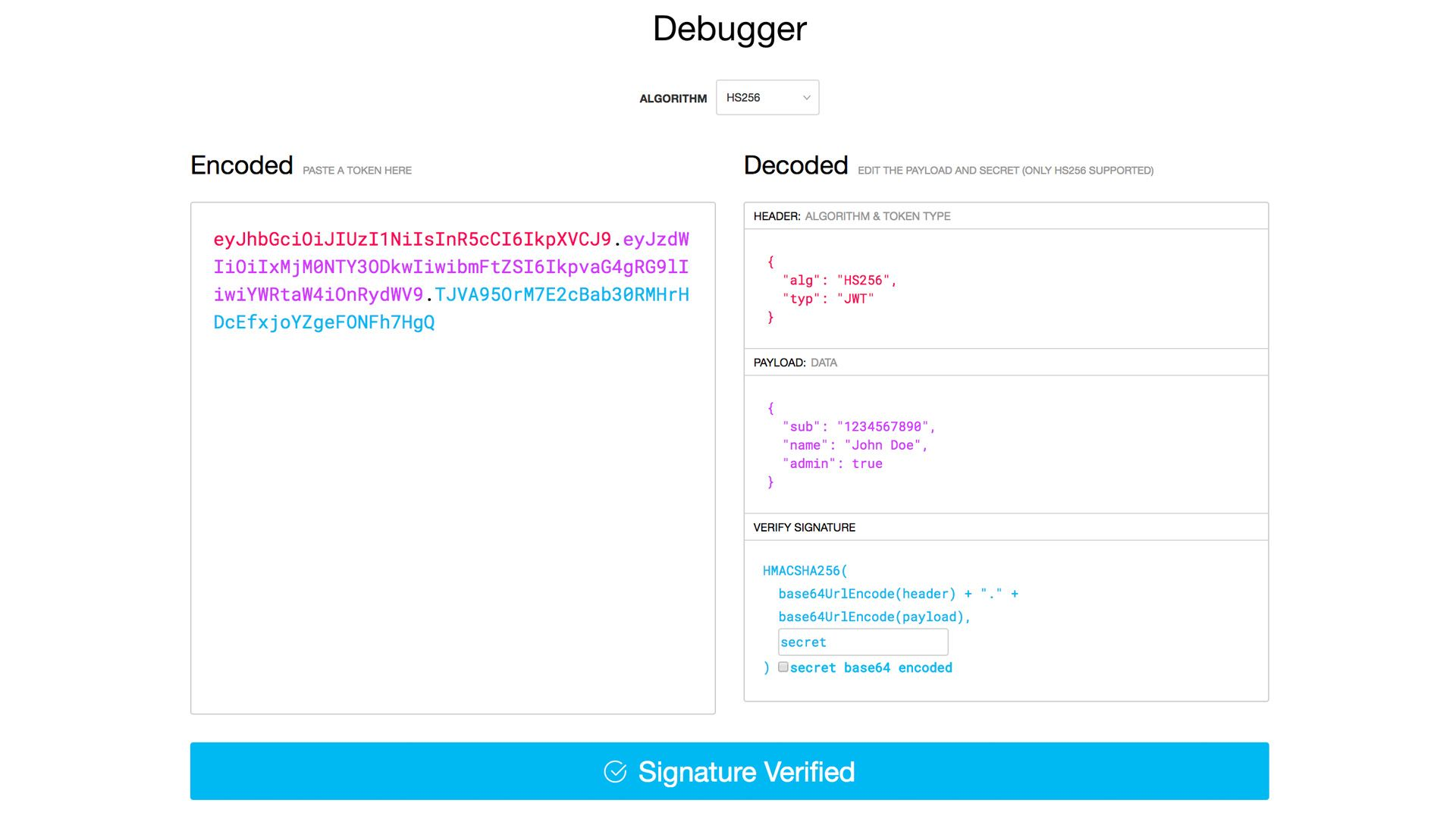 JWT.io debugger helps to encode/decode JSON Web Tokens right in your browser