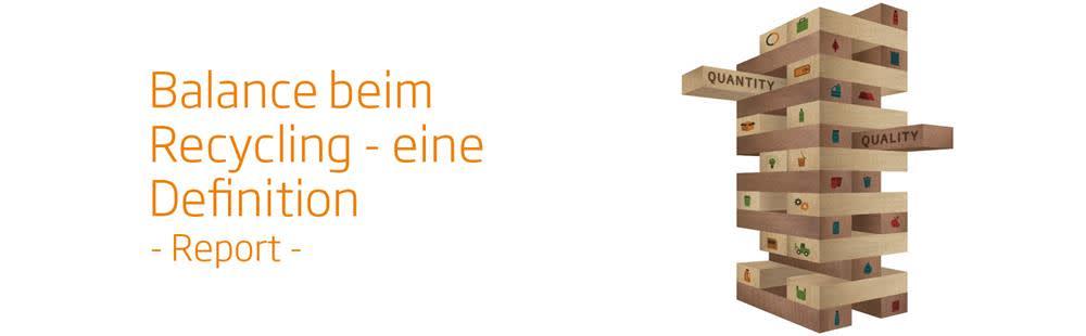 """Report: """"Balance beim Recycling - eine Definition"""""""