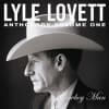 Lyle Lovett - Anthology Volume 1: Cowboy Man