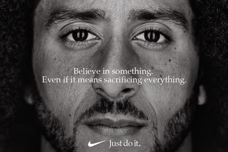 Colin Kaepernick Nike Ad. Slogan reads 'believe in something. Even if it means sacrificing everything.'