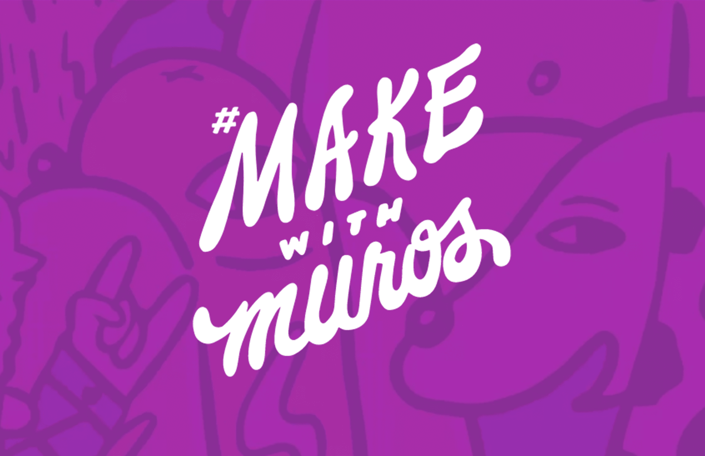 #Make with muros in white text on purple background