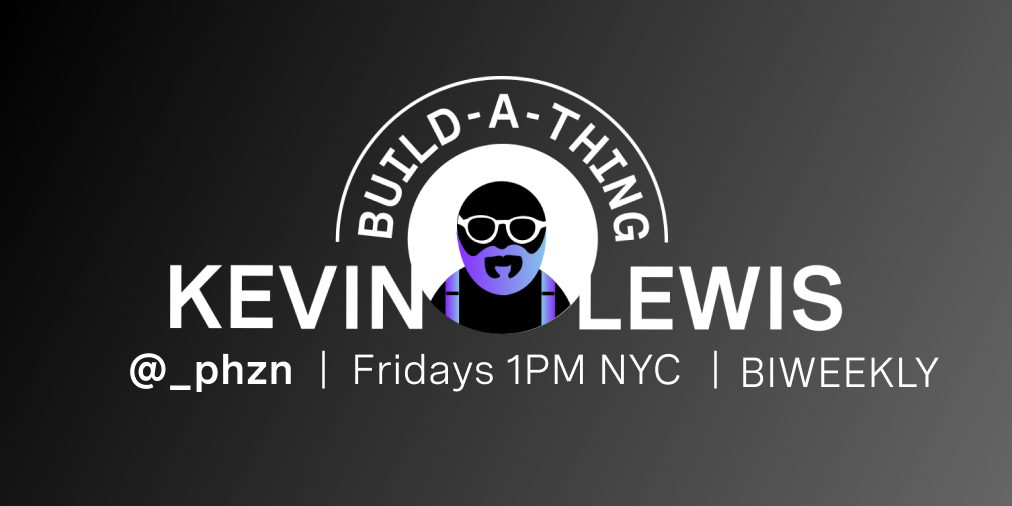 Build a Thing with Kevin Lewis