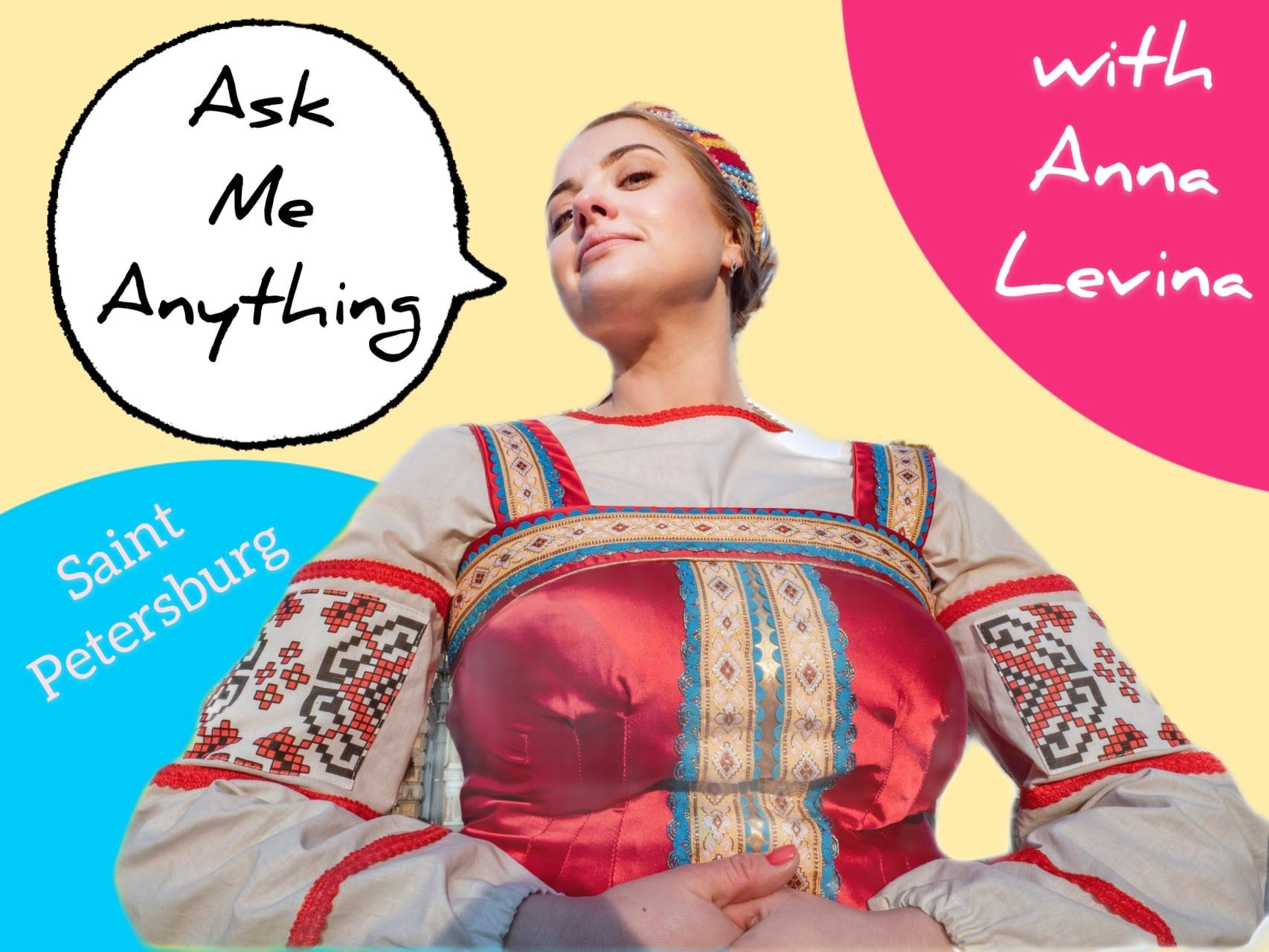 Saint Petersburg - Ask Me Anything: From Saint Petersburg with Love