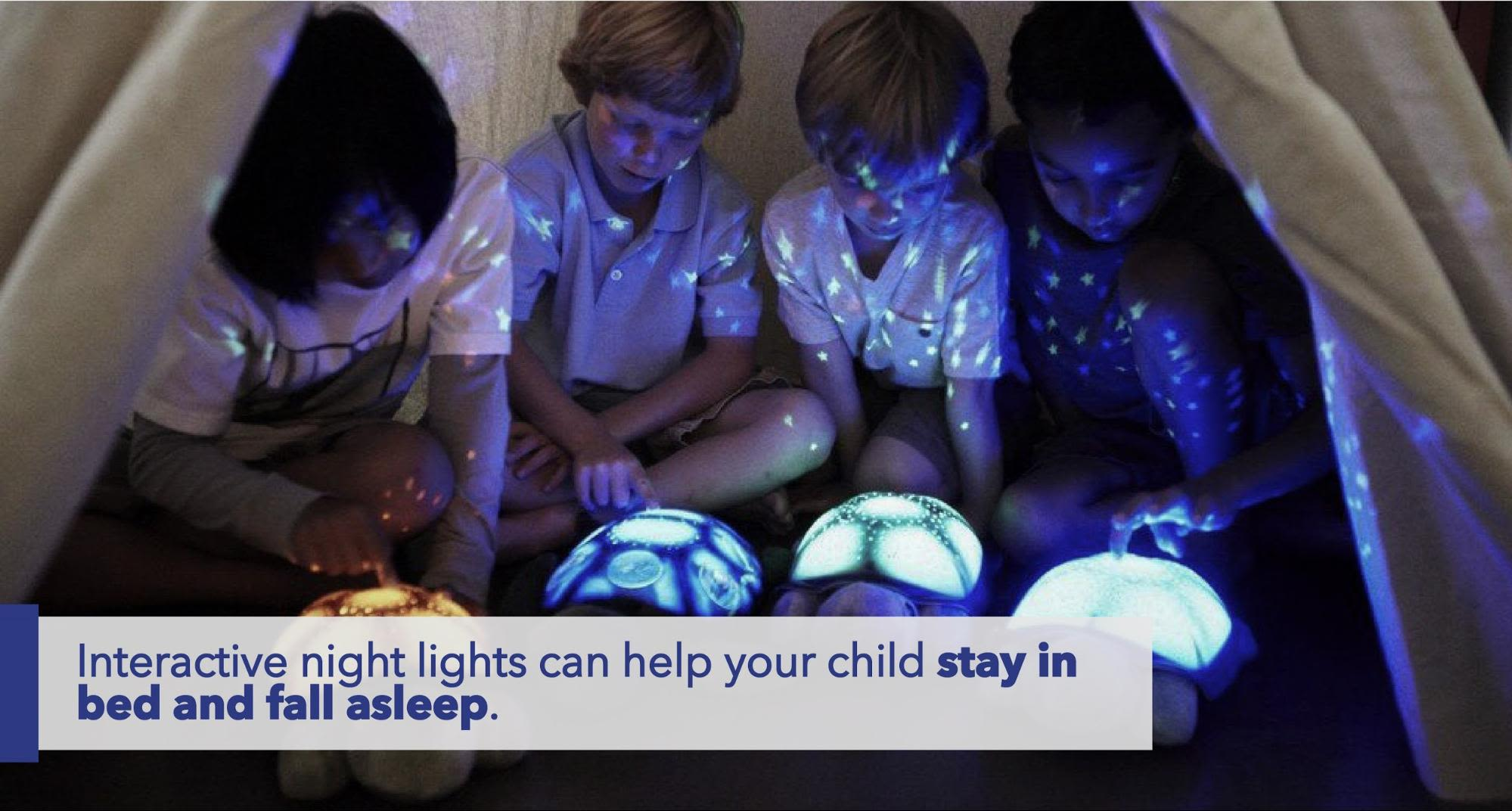 Interactive night lights can help your child stay in bed and fall asleep.