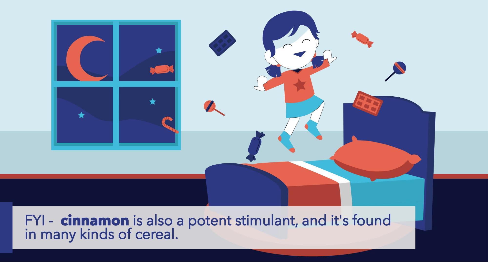 cinnamon is also a potent stimulant, and it's found in many kinds of cereal.
