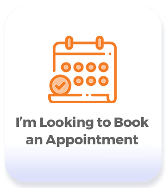 I'm Looking to Book an Appointment