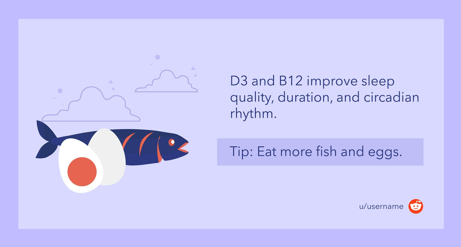 Eat more fish and eggs to improve your intake of these essential vitamins.