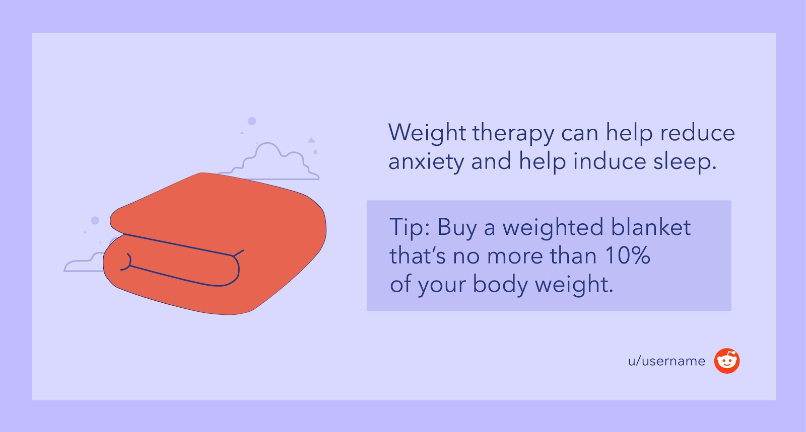 Buy a weighted blanket that's no more than 10% of your body weight.
