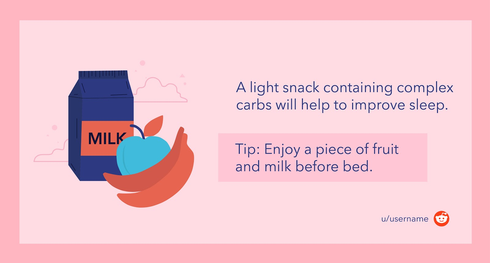Enjoy a piece of fruit and milk before bed.