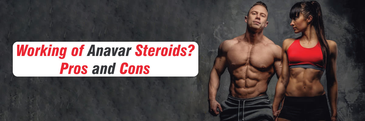 Working of Anavar Steroids? Pros and Cons