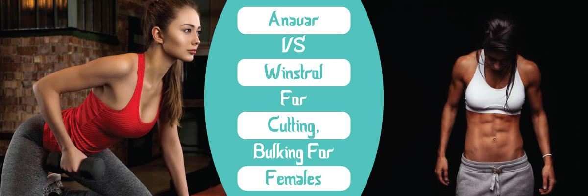 Anavar vs Winstrol for Cutting, Bulking and Females