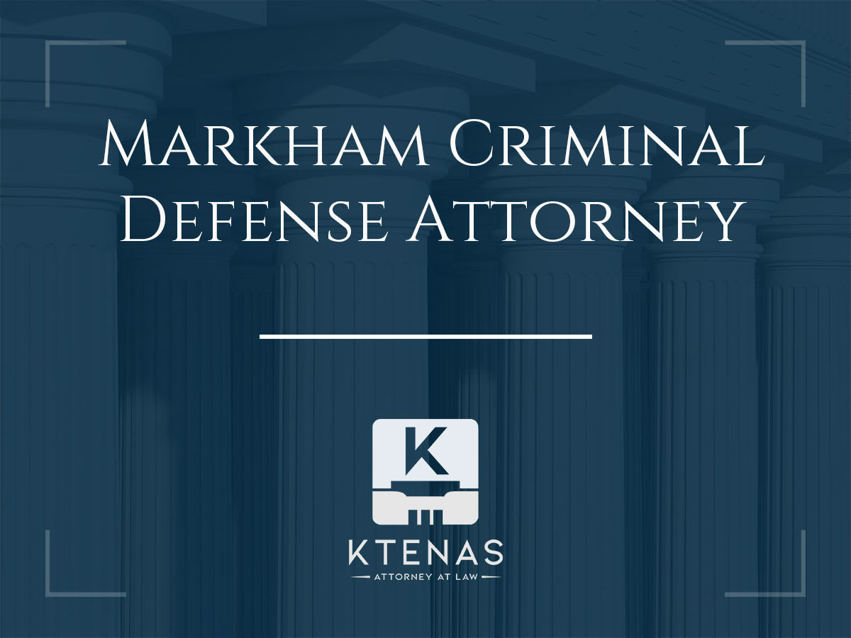 Markham Criminal Defense Attorney