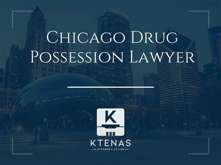 Chicago drug possession lawyer