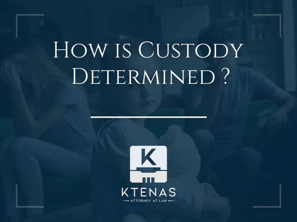 Ho is custody determined?
