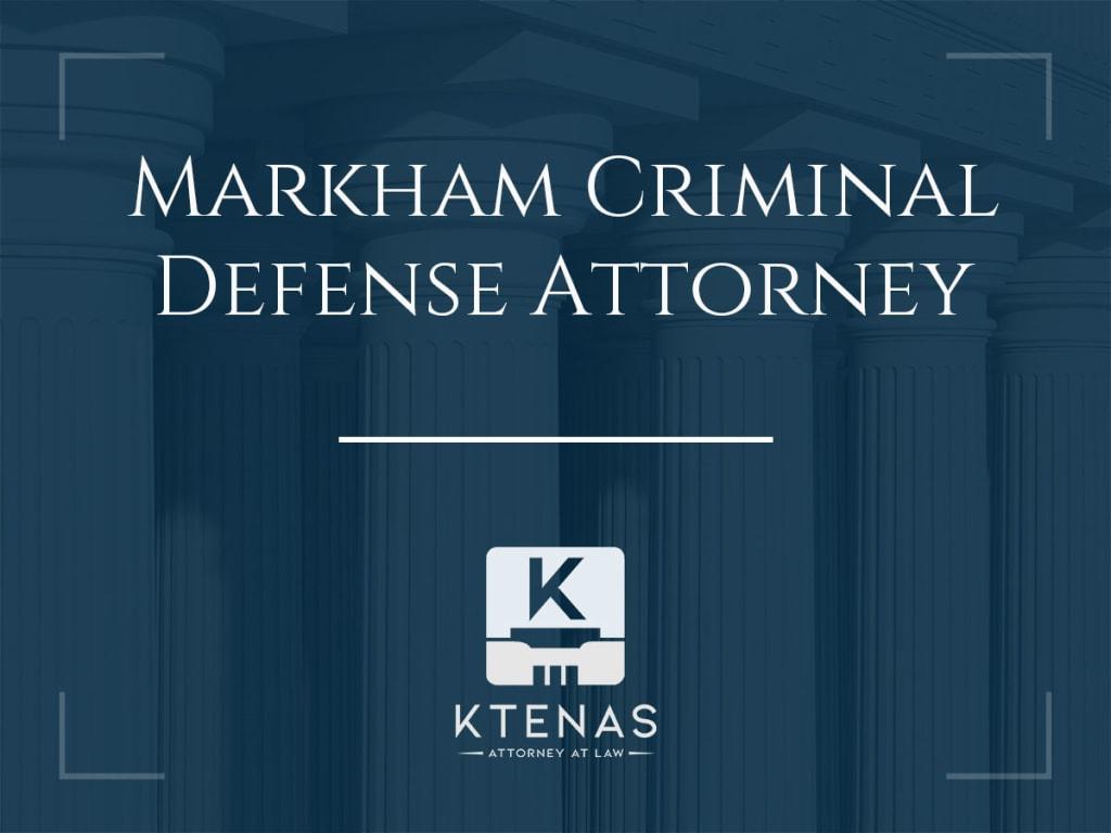 Markham Criminal Defense Attorney