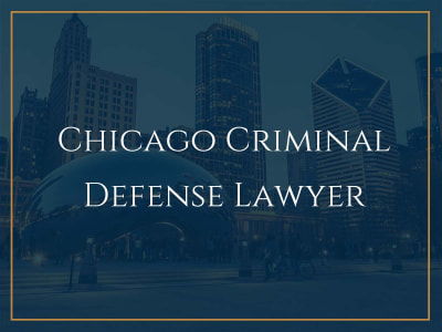 Chicago Criminal Defense Lawyer