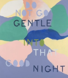 Kim van Norren, Do not go gentle into that good night (text Dyl...
