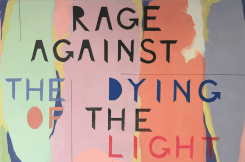 Kim van Norren, Rage against the dying of the light (text: Dyla...