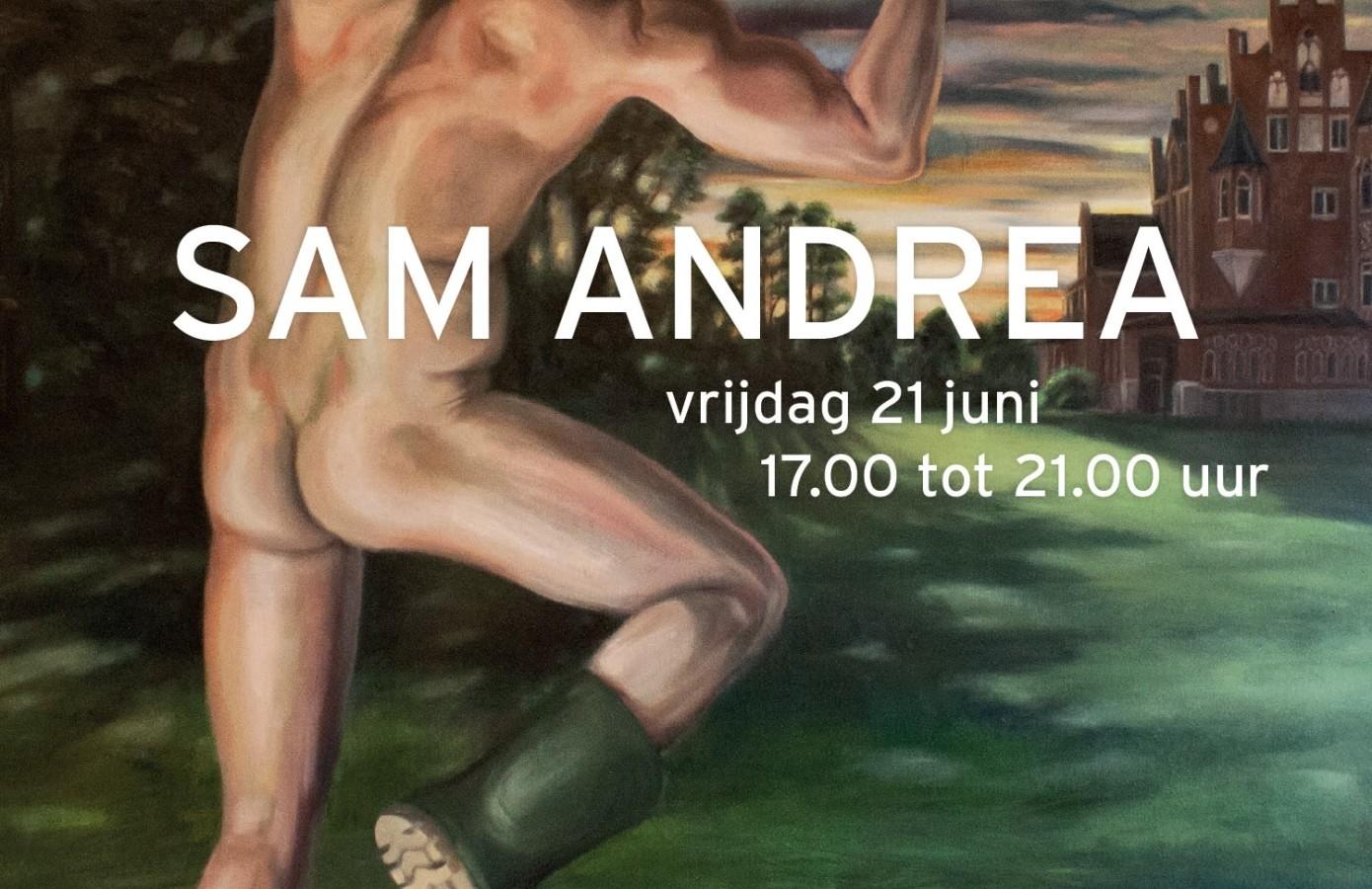 Solo expositie Sam Andrea, Sam Andrea,