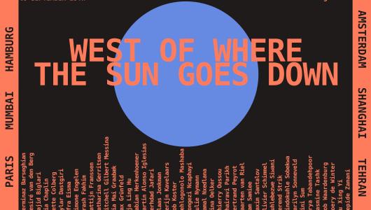 west of where the sun goes down, Bertrand Peyrot, Lindokuhle Sobekwa, Fabian Herkenhoener, Arash Fakhim, Jamal Nxedlana, Desiré van den Berg, Mia Chaplin, Majid Biglari, Afra Eisma, Buhlebezwe Siwani, Marilyn Sonneveld, Sam Samiee, No Man's Art Gallery