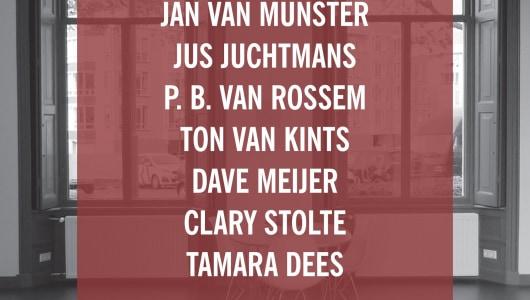 Reasons to be cheerful # 3, P.B. Van Rossem, Tamara Dees, Clary Stolte, Jan van Munster, Dave Meijer, Ton van Kints, Jus Juchtmans, Galerie van den Berge