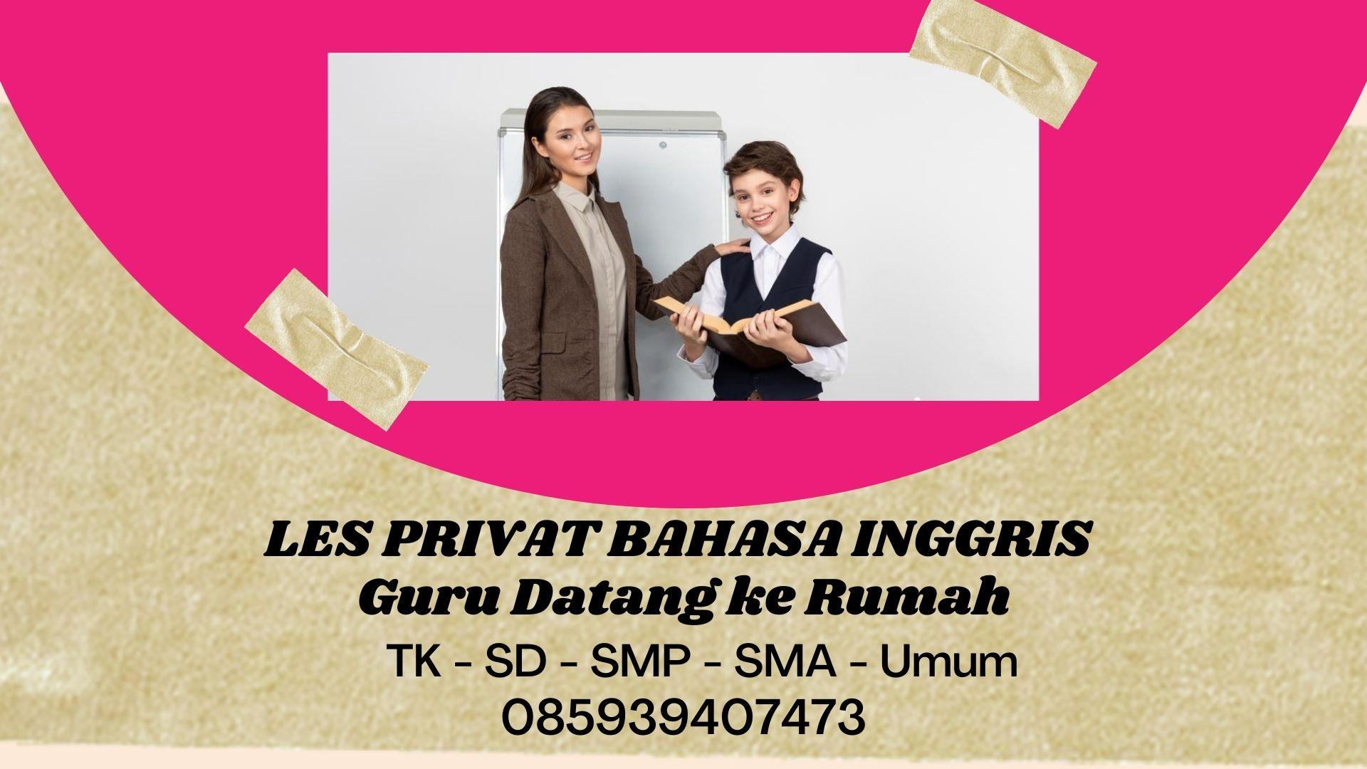 Guru les privat bahasa inggris datang ke rumah di jakarta Tangerang Bogor Depok Bekasi biaya terjangkau