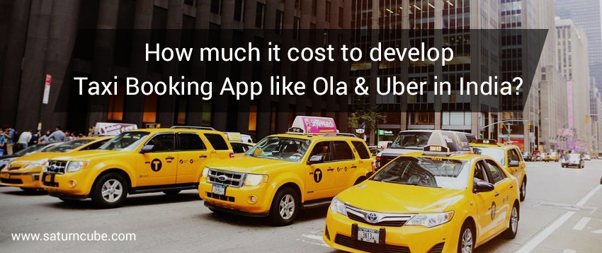 How much it cost to develop Taxi Booking App like Ola & Uber in