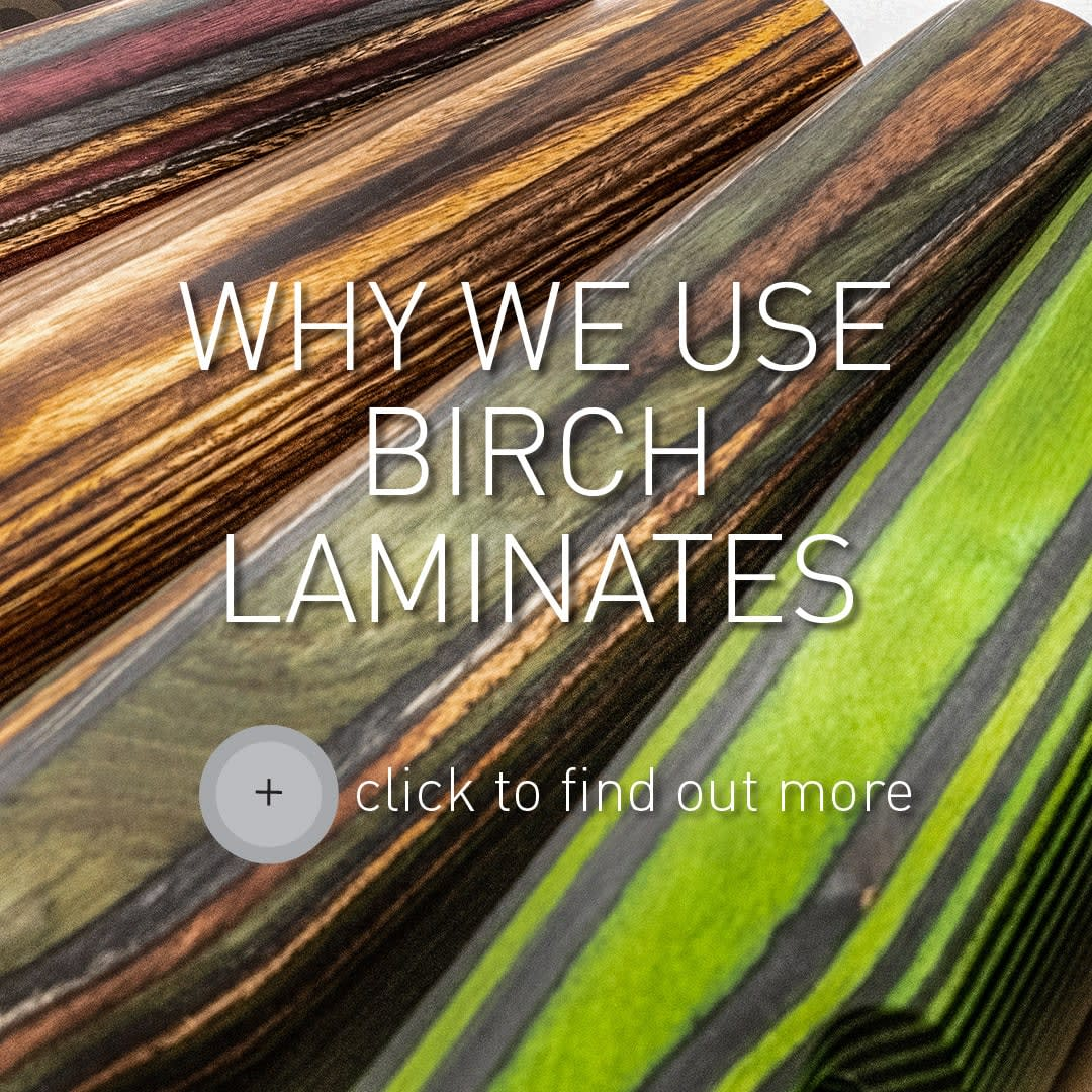 Button for Why we use Birch Laminates
