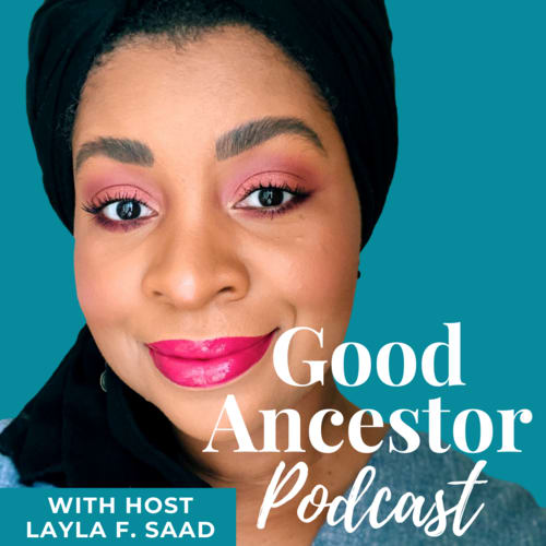 Woman with pink lipstick and headwrap smiling at camera, Good Ancestor, podcast, race, inclusion, Layla Saad