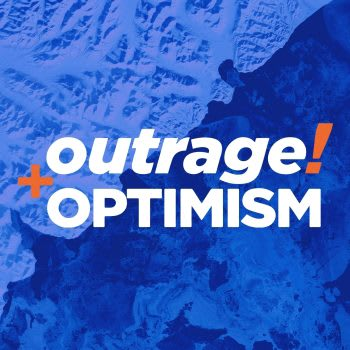 Outrage + Optimism podcast on sustainability