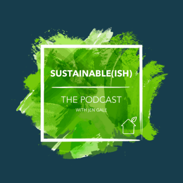 Sustainable(ish) podcast on sustainability