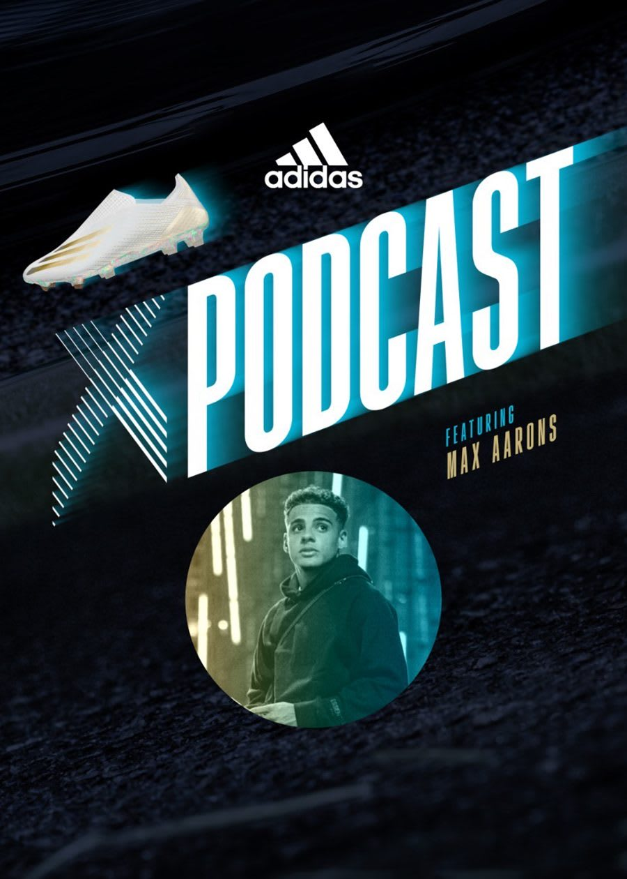 Poster of adidas X football podcast featuring football player Max Aarons, soccer, player, adidas, athlete