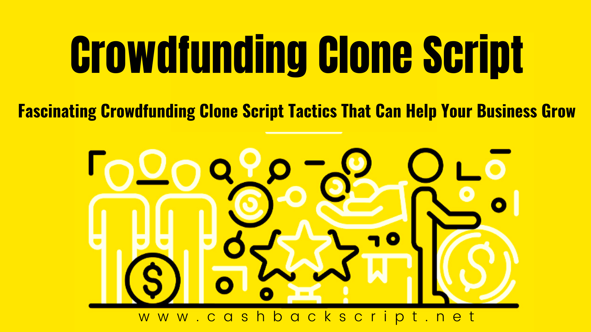 Fascinating Crowdfunding Clone Script Tactics That Can Help Your Business Grow