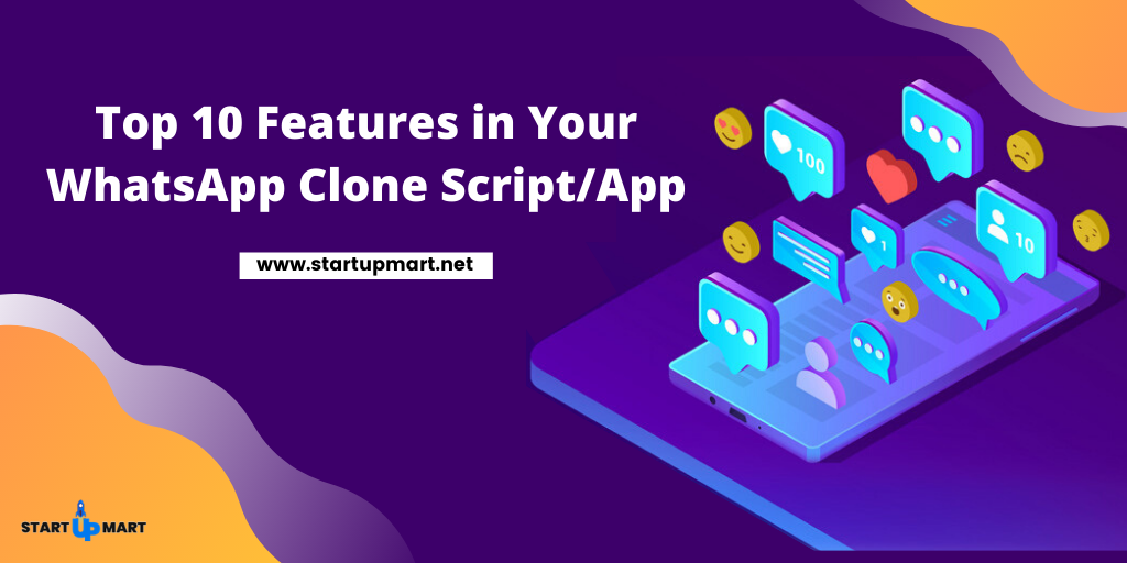 Top 10 Features in Your WhatsApp Clone Script/App